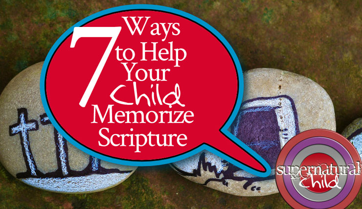 7 Ways to Help Your Child Memorize Scripture